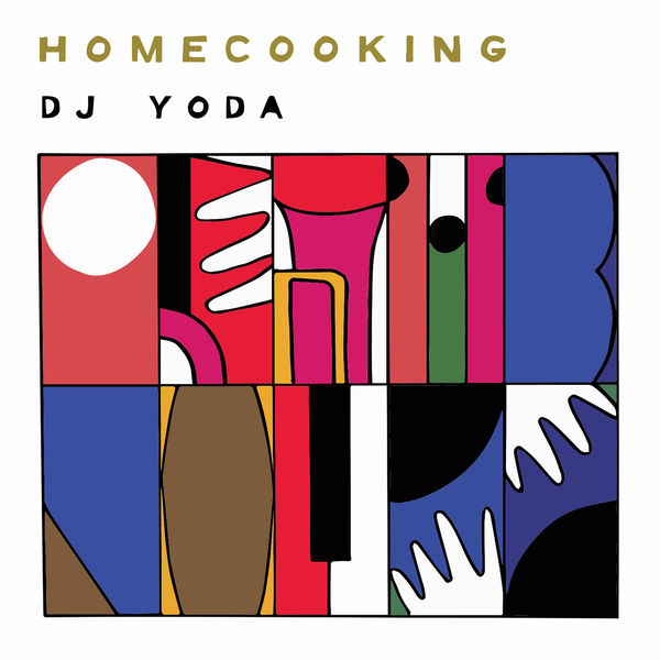 DJ Yoda – Home Cooking Collaborators & Influences (Guest Mix)