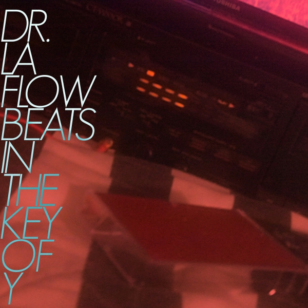 Free Download: Dr. LaFlow – Beats In The Key Of Y (2012)