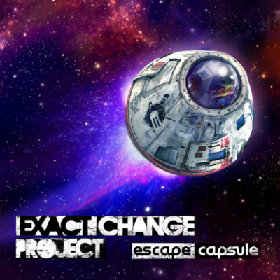 Stream: Exact Change Project – Escape Capsule