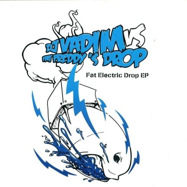 Free Download: DJ Vadim vs. Fat Freddys Drop – Fat Electric Drop EP