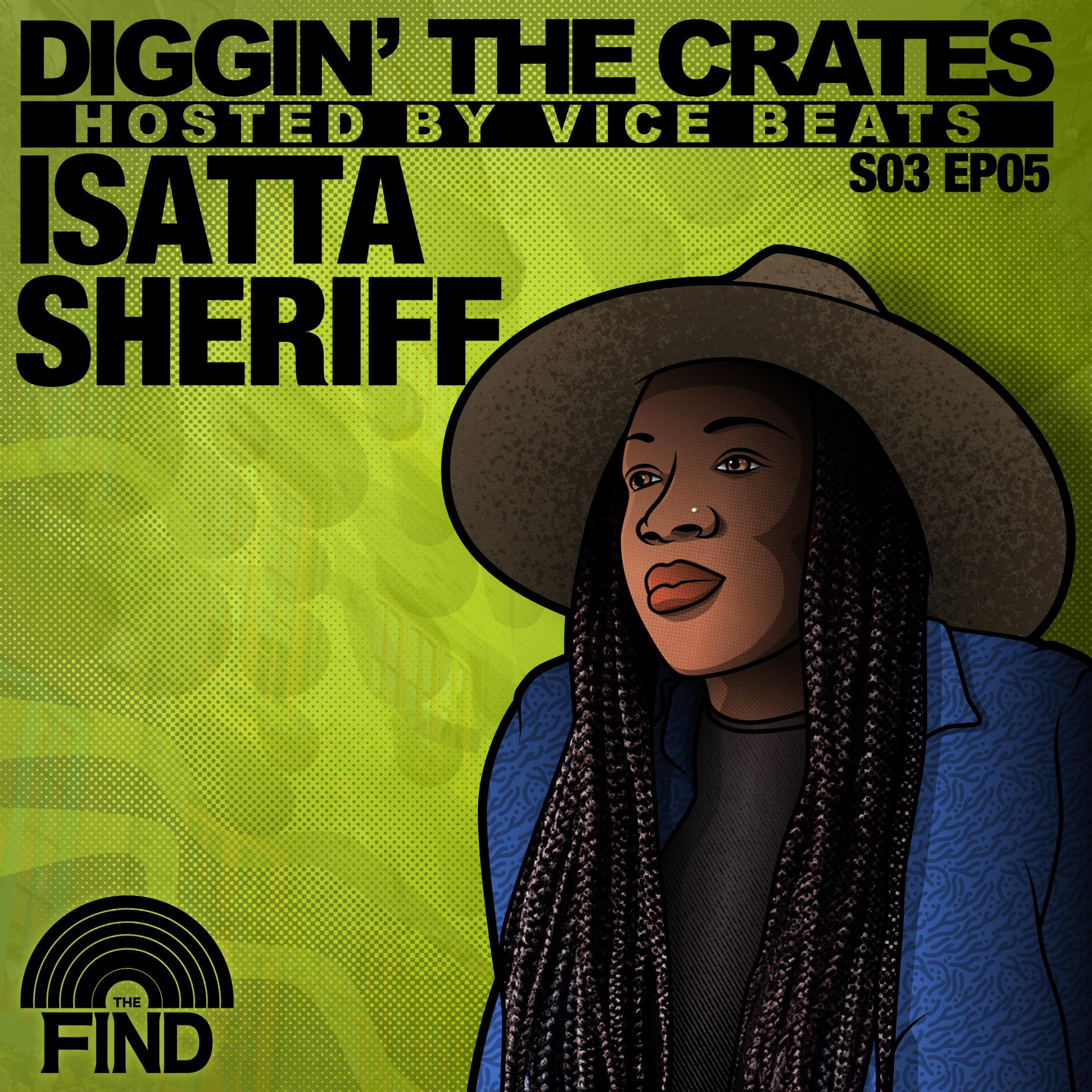 Isatta Sheriff (Diggin' The Crates Season 3 Episode 5)