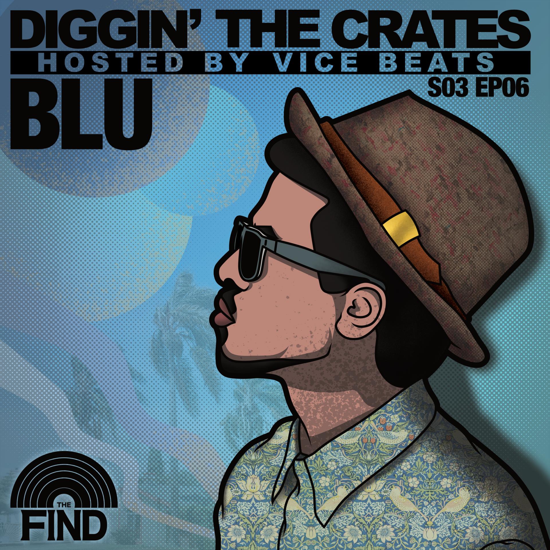 Blu (Diggin' The Crates Season 3 Finale)