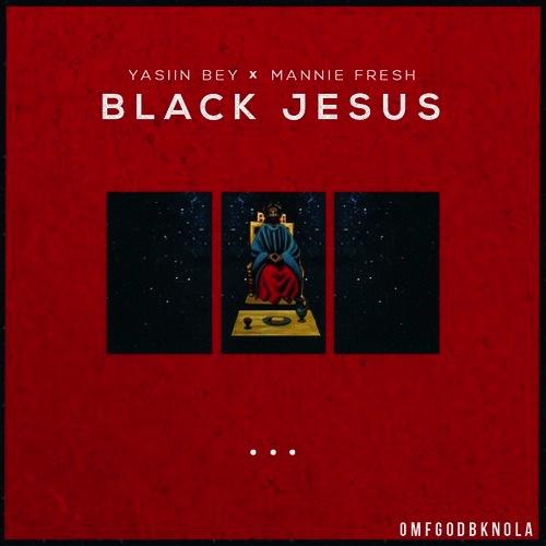 Stream: Yasiin Bey & Mannie Fresh – Black Jesus