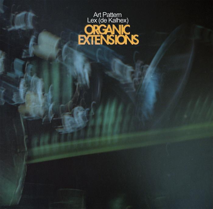 Stream: Art Pattern & Lex (de Kalhex) – Organic Extensions 7″